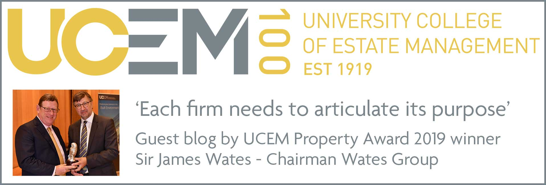 32nd winner of the UCEM Property Awards - Guest Blog - Sir James Wates CBE